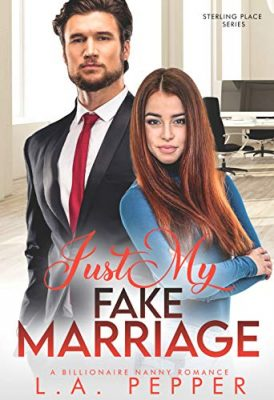 Just My Fake Marriage: A Billionaire Romance