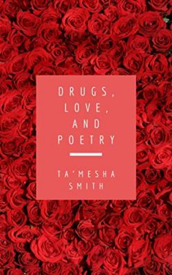 Drugs, Love, and Poetry