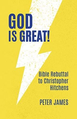 God Is Great:  Bible Rebuttal to Christopher Hitchens