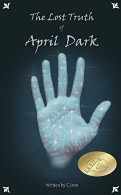 The Lost Truth of April Dark: Book One