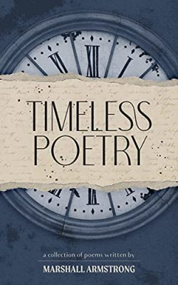 Timeless Poetry: A Collection of Poems
