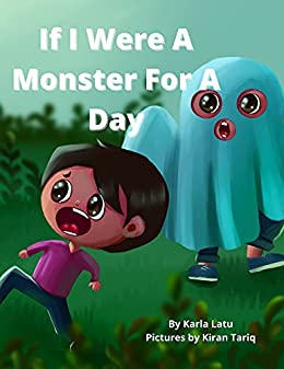 If I Were A Monster For A Day