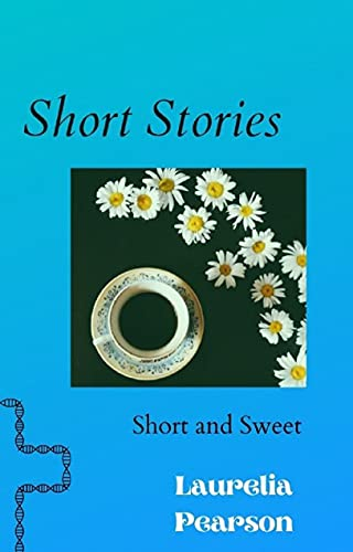 Short Stories: Short and Sweet