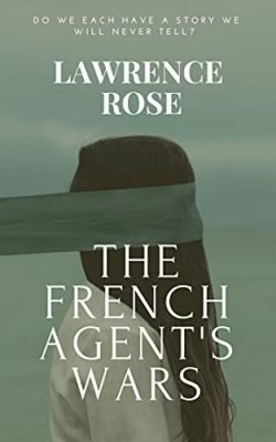 The French Agent's Wars: the World in Chaos