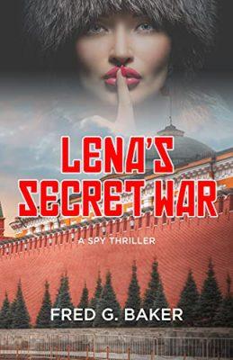 Lena's Secret War: A Spy Triller
