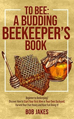 To Bee: A Budding Beekeeper's Book