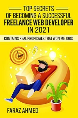 Top Secrets of Becoming a Successful Freelance Web Developer in 2021