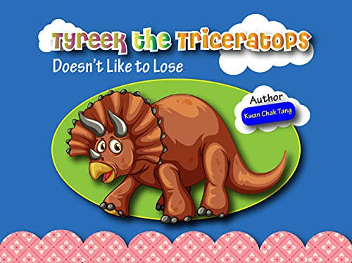 Tyreek the Triceratops Doesn't Like to Lose