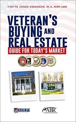 VETERAN'S BUYING AND REAL ESTATE GUIDE FOR TODAY'S MARKET