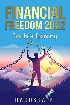 Financial Freedom 2022: The New Economy