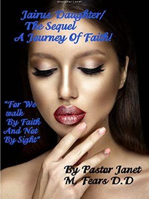 Jairus Daughter The Sequel/ A Journey Of Faith