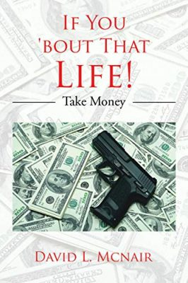 If You 'Bout That Life!: Take Money