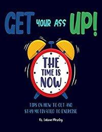 Get Your Ass Up!