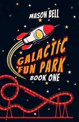 Galactic Fun Park: Book One