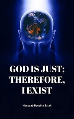 God is Just; therefore, I Exist