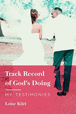 Track Record of God's Doing: Testimonies
