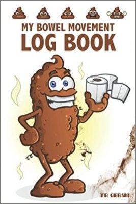 MY BOWEL MOVEMENT LOG BOOK