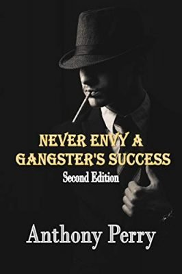 Never Envy a Gangster's Success