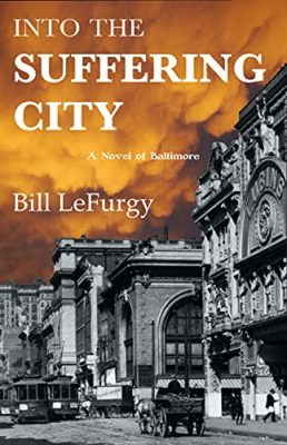 Into the Suffering City: A Novel of Baltimore
