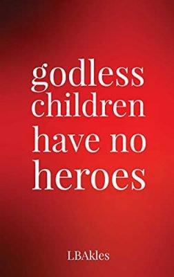 godless children have no heroes