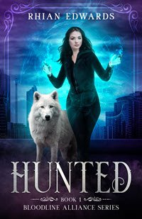 Hunted: Book 1 of the Bloodline Alliance series