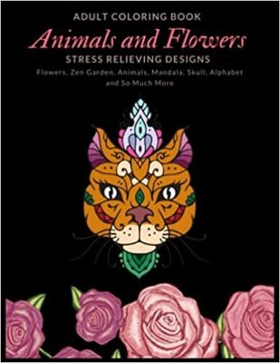 Adult Coloring Book Animals and Flowers Stress Relieving Designs