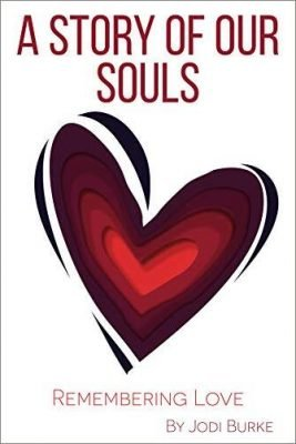 A Story of Our Souls: Remembering Love