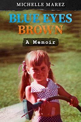 Blue Eyes Brown: A Memoir