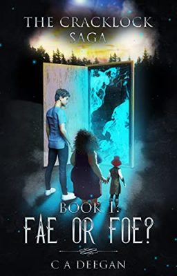 The Cracklock Saga:  Book 1 Fae or Foe?