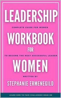 LEADERSHIP WORKBOOK FOR WOMEN