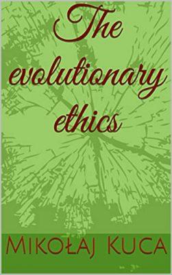The evolutionary ethics